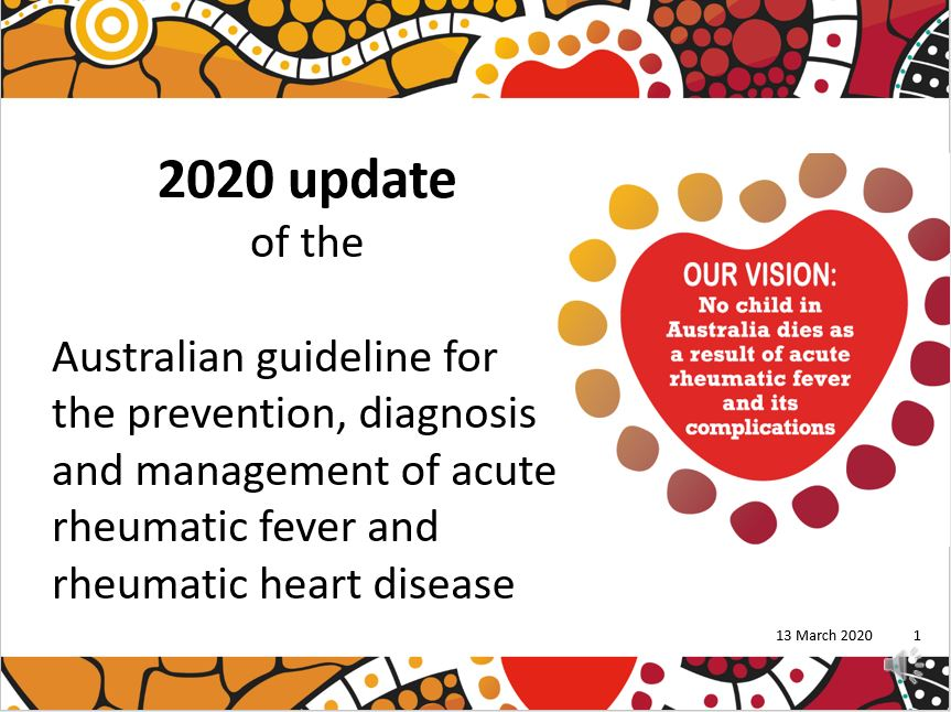 PowerPoint presentation highlighting the updates This PowerPoint presentation contains updates from the 2020 Australian guideline for prevention, diagnosis and management of acute rheumatic fever and rheumatic heart disease (3rd edition). in The 2020 Australian guideline for prevention, diagnosis and management of ARF and RHD (3rd edition)