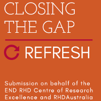 Submission on behalf of the END RHD Centre of Research Excellence and RHDAustralia. This document contains recommendations for the Closing the Gap Refresh that will retain a focus on health outcomes that matter to Aboriginal and Torres Strait Islander people.
