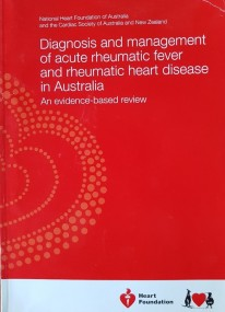 Diagnosis and management of acute rheumatic fever and rheumatic heart disease in Australia: An evidence-based review