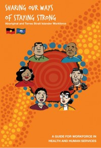Sharing our ways of staying strong - a self-care resource developed by the Aboriginal Health Council of South Australia