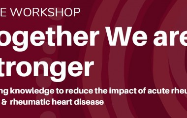 FREE WORKSHOP Sharing knowledge to reduce the impact of acute rheumatic fever & rheumatic heart disease