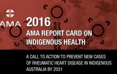 AMA 2016 Report Card on Indigenous Health - Rheumatic Heart Disease