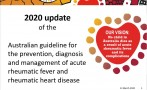 PowerPoint presentation highlighting the updates in The 2020 Australian guideline for prevention, diagnosis and management of ARF and RHD (3rd edition)