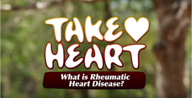 Take Heart  is a moving picture advocacy project designed to put rheumatic heart disease on the global media and public health agendas.